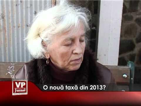 O nouă taxă din 2013?