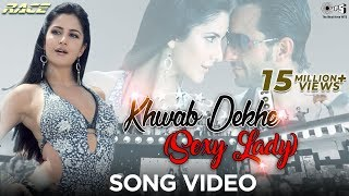 Khwab Dekhe (Sexy Lady) -Song Video | Race | Saif Ali