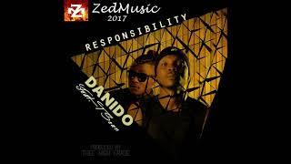 Danido Ft  T Sean Responsibility (Audio) Zambian Music 2017