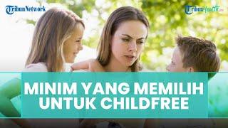 Penjelasan Psikolog Mengenai Minimnya Orang Indonesia yang Memilih untuk Childfree