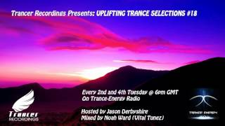 Trancer Recordings Presents: Uplifting Trance Selections #18 [Played On Trance-Energy Radio]