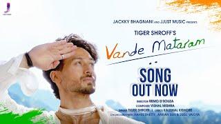 VANDE MATARAM | TIGER SHROFF | VISHAL MISHRA | REMO D'SOUZA | JACKKY BHAGNANI