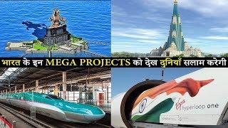 Top Upcoming Mega Projects in INDIA 2020 भारत के इन मेगा प्रोजेक्ट्स को देख दुनियाँ सलाम करेगी