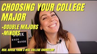 CHOOSING YOUR COLLEGE MAJOR (+ Double Majors and Minors) REAL Advice from a REAL college counselor!