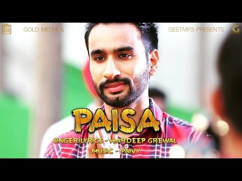 Paisa (Full Song) Hardeep Grewal - GeetMP3 - Latest Punjabi Songs 2016