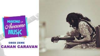 Making of  Music - Canaan Caravan By Obed Zemi - songdew