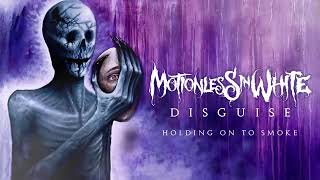Motionless In White   Holding On To Smoke Official Audio