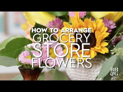 Grocery Store Bouquet Hacks | Made By Me Garden | Better Homes & Gardens