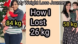 WeightLoss Journey India | 84 kg to 58 kg | How to Reduce Weight and Belly after Delivery