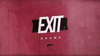"Exit - ""Drama"" [Official Audio]"