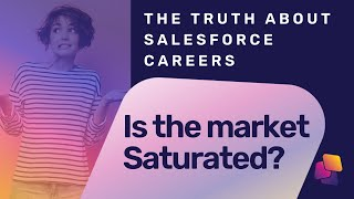 Is The Salesforce Job Market Saturated? | The Facts