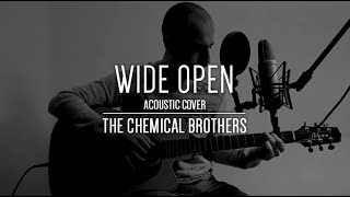 Wide Open   The Chemical Brothers (feat. Beck) | Acoustic Cover By Albert Pujol