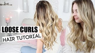 Loose Curls Hair Tutorial / How To Get Big Voluminous Loose Curls Hairstyle