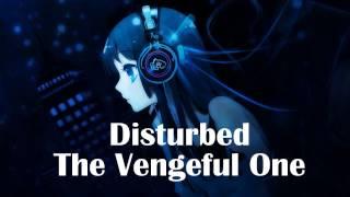 Nightcore - The Vengeful One [Disturbed]