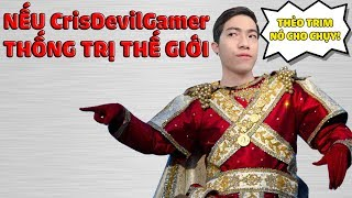 NẾU Cris Devil Gamer THỐNG TRỊ THẾ GIỚI | CrisDevilGamer Spore