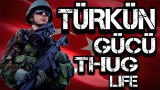 Türkün Gücü-THUGLİFE