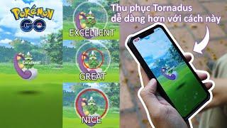 Chi tiết cách ném Excellent boss 5 sao Tornadus trong Pokemon GO