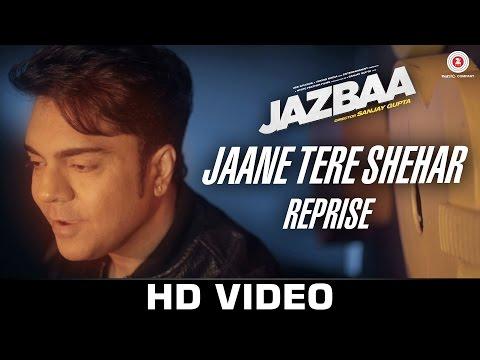 Jaane Tere Shehar - Reprise