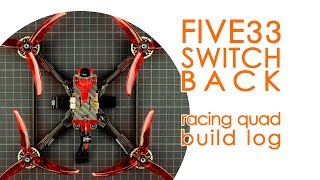 How to build a 6S RACING drone feat. FIVE33 Switchback & T-Motor MCK - BUILD LOG