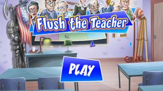 Flush The Teacher - Amazing Games To Play