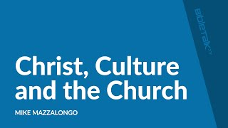 Christ, Culture and the Church