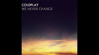 Coldplay - We Never Change (Acoustic)