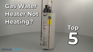 Gas Water Heater Not Heating? — Gas Water Heater Troubleshooting