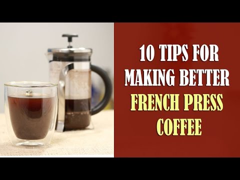 10 Tips for Making Better French Press Coffee