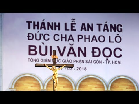 video thanh le an tang duc co tong giam muc phaolo bui van doc 17.3.2018