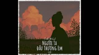 [Lyrics] NGƯỜI TA ĐÂU THƯƠNG EM - Lyly