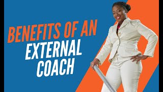 The Benefits of Partnering with an External Coach
