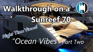 "Walkthrough of a Sunreef 70 Catamaran for sale ""Ocean Vibes"" with Staley Weidman   Part 2 Night View"
