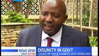Mp Ayub Savula wants president Uhuru to dissolve the gov\'t over continued attack by DP Ruto