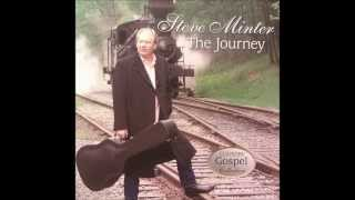 Steve Minter - Life's Railroad to Heaven