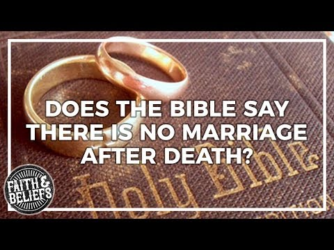 Does the Bible Say There Is No Marriage After Death
