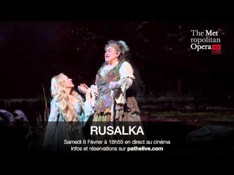 Extrait audio RUSALKA du Met - Opéra en direct au cinéma