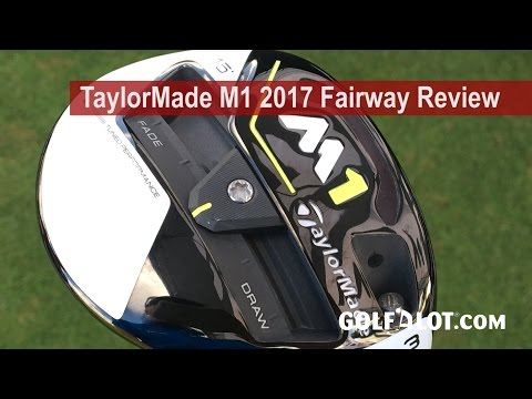 TaylorMade M1 2017 Fairway Review By Golfalot