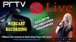 Courts of Heaven Training with Prophet Reeni Mederos on Prophetic Reality TV