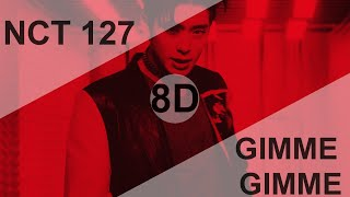 NCT 127 - GIMME GIMME [8D USE HEADPHONES] 🎧