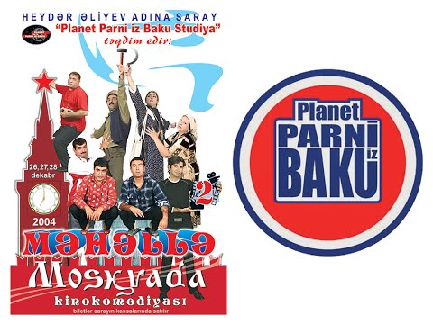Məhəllə 2 Moskvada - Planet Parni iz Baku (2004  Film)