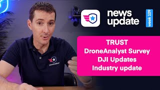 Drone News, TRUST, DroneAnalyst Survey, DJI Mini SE and Smart Controller update, industry update