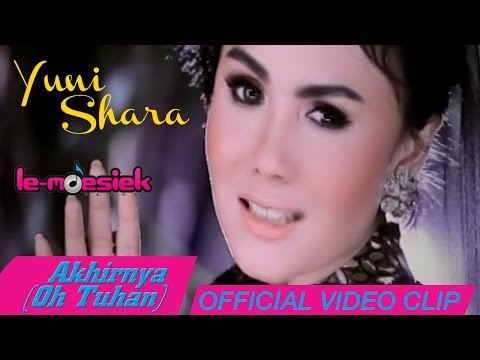 Yuni Shara - Akhirnya (Oh Tuhan) [ Official Music Video]