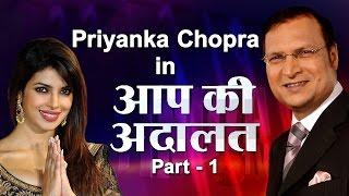 Priyanka Chopra In Aap Ki Adalat (Part 1) - India TV