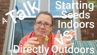 Starting Seeds Indoors Vs Direct Outdoors - A Talk