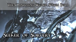 Seeker of Sorcery - the omnipotent wizard build