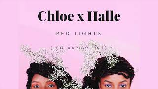 Chloe X Halle   Red Lights (.solaariss Edit)