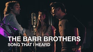 The Barr Brothers | Song That I Heard | First Play Live