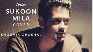 Sukoon Mila Cover | Mary Kom | Priyanka Chopra | Arijit Singh | Shouvik Ghoshal