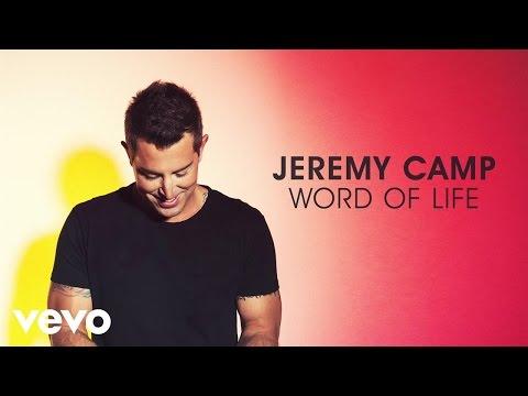 Word Of Life Lyrics  Jeremy Camp  Christian Song Lyrics