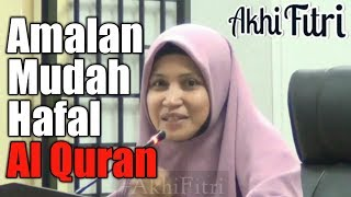 Amalan Mudah Hafal Al Quran | Ustazah Asma Harun